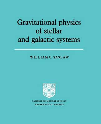 Gravitational Physics of Stellar and Galactic Systems - Cambridge Monographs on Mathematical Physics (Paperback)