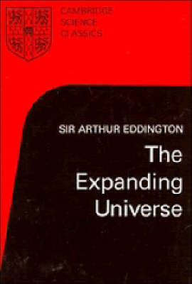 The Expanding Universe: Astronomy's 'Great Debate', 1900-1931 - Cambridge Science Classics (Paperback)