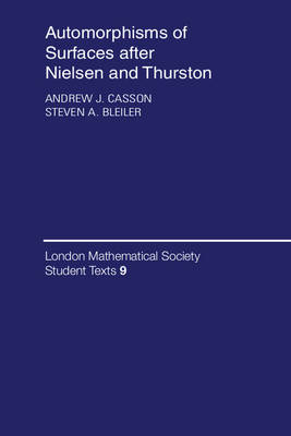 Automorphisms of Surfaces after Nielsen and Thurston - London Mathematical Society Student Texts (Paperback)