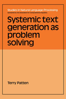 Studies in Natural Language Processing: Systemic Text Generation as Problem Solving (Hardback)