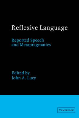 Reflexive Language: Reported Speech and Metapragmatics (Hardback)