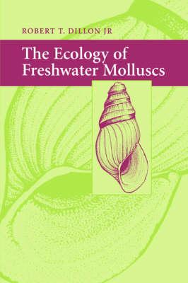 The Ecology of Freshwater Molluscs (Hardback)