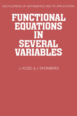 Functional Equations in Several Variables - Encyclopedia of Mathematics and Its Applications 31 (Hardback)