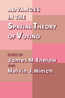 Advances in the Spatial Theory of Voting (Hardback)
