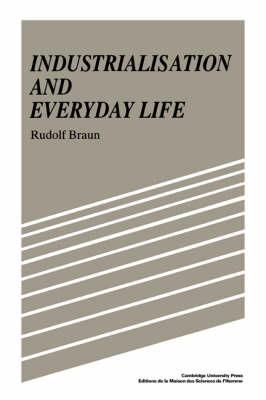 Industrialisation and Everyday Life (Hardback)