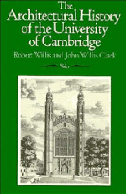 The Architectural History of the University of Cambridge and of the Colleges of Cambridge and Eton - The Architectural History of the University of Cambridge and of the Colleges of Cambridge and Eton 3 Volume Set (Hardback)