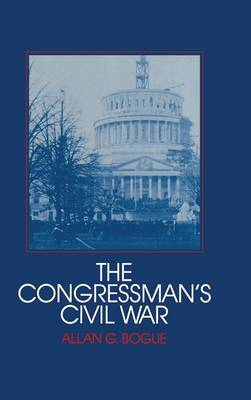 The Congressman's Civil War - Interdisciplinary Perspectives on Modern History (Hardback)