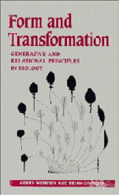 Form and Transformation: Generative and Relational Principles in Biology (Hardback)