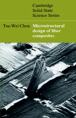 Microstructural Design of Fiber Composites - Cambridge Solid State Science Series (Hardback)