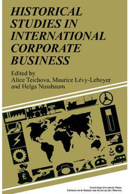 Historical Studies in International Corporate Business (Hardback)