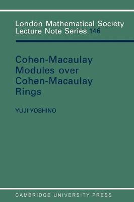 Maximal Cohen-Macaulay Modules over Cohen-Macaulay Rings - London Mathematical Society Lecture Note Series 146 (Paperback)