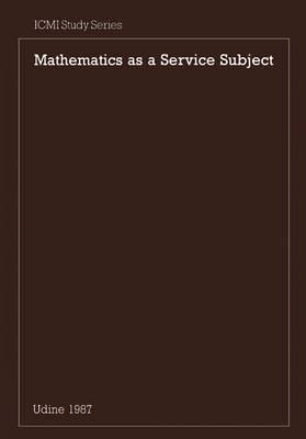 Mathematics as a Service Subject - ICMI Studies (Paperback)
