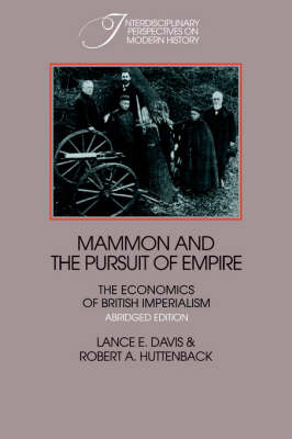 Interdisciplinary Perspectives on Modern History: Mammon and the Pursuit of Empire Abridged Edition: The Economics of British Imperialism (Paperback)