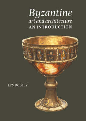 Byzantine Art and Architecture: An Introduction (Paperback)