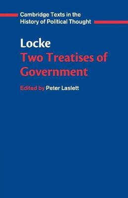 Locke: Two Treatises of Government Student edition - Cambridge Texts in the History of Political Thought (Paperback)