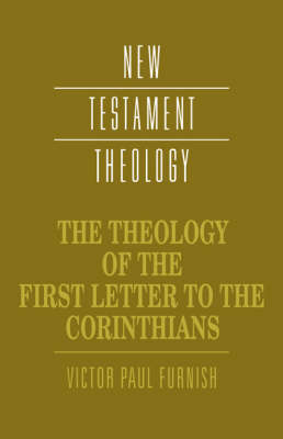 New Testament Theology: The Theology of the First Letter to the Corinthians (Paperback)