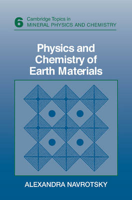 Cambridge Topics in Mineral Physics and Chemistry: Physics and Chemistry of Earth Materials Series Number 6 (Paperback)