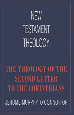 New Testament Theology: The Theology of the Second Letter to the Corinthians (Paperback)