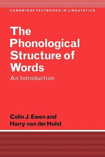 Cambridge Textbooks in Linguistics: The Phonological Structure of Words: An Introduction (Paperback)