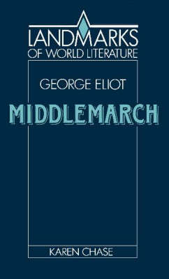 Eliot: Middlemarch - Landmarks of World Literature (Paperback)