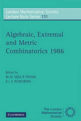 Algebraic, Extremal and Metric Combinatorics 1986 - London Mathematical Society Lecture Note Series 131 (Paperback)
