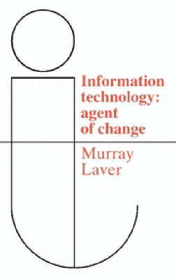 Information Technology: Agent of Change (Paperback)