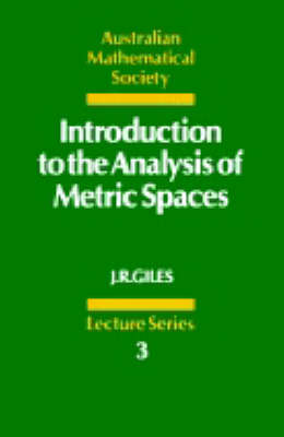 Introduction to the Analysis of Metric Spaces - Australian Mathematical Society Lecture Series (Paperback)