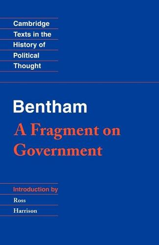 Bentham: A Fragment on Government - Cambridge Texts in the History of Political Thought (Paperback)