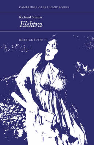 Richard Strauss: Elektra - Cambridge Opera Handbooks (Paperback)