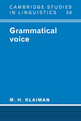 Cambridge Studies in Linguistics: Grammatical Voice Series Number 59 (Hardback)