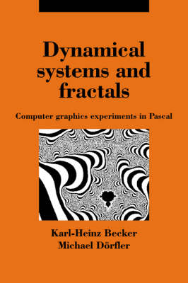 Dynamical Systems and Fractals: Computer Graphics Experiments with Pascal (Hardback)