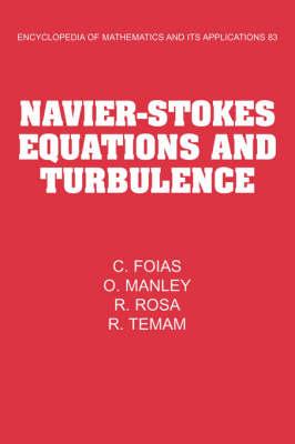 Navier-Stokes Equations and Turbulence - Encyclopedia of Mathematics and Its Applications 83 (Hardback)