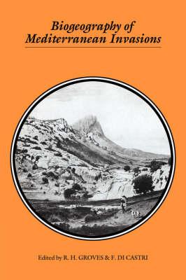 Biogeography of Mediterranean Invasions (Hardback)