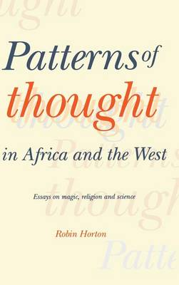 Patterns of Thought in Africa and the West: Essays on Magic, Religion and Science (Hardback)