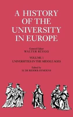 A History of the University in Europe: Universities in the Middle Ages Volume 1 (Hardback)