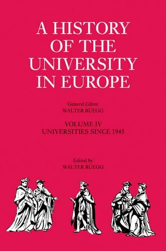 A History of the University in Europe: Volume 4, Universities since 1945 - A History of the University in Europe 4 (Hardback)