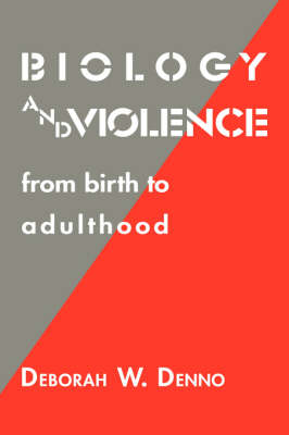 Biology and Violence: From Birth to Adulthood (Hardback)