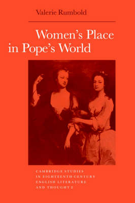 Women's Place in Pope's World - Cambridge Studies in Eighteenth-Century English Literature and Thought 2 (Hardback)