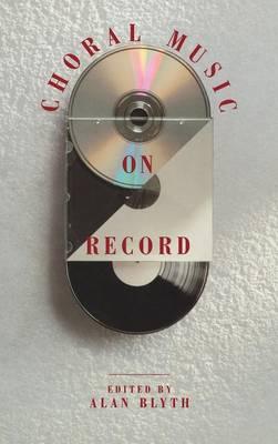 Choral Music on Record (Hardback)