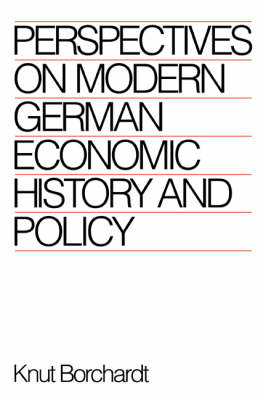 Perspectives on Modern German Economic History and Policy (Hardback)