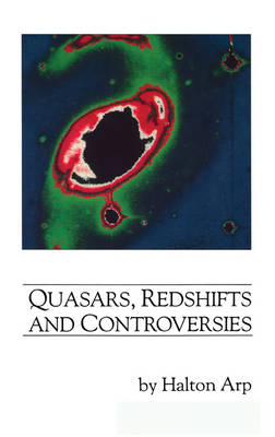 Quasars, Redshifts and Controversies (Hardback)