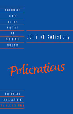 Cambridge Texts in the History of Political Thought: John of Salisbury: Policraticus (Hardback)