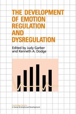The Development of Emotion Regulation and Dysregulation - Cambridge Studies in Social and Emotional Development (Hardback)