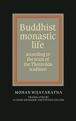 Buddhist Monastic Life: According to the Texts of the Theravada Tradition (Hardback)