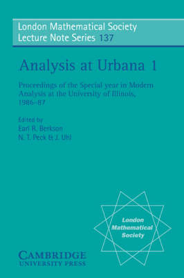 Analysis at Urbana: Volume 1, Analysis in Function Spaces - London Mathematical Society Lecture Note Series 137 (Paperback)