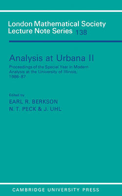 London Mathematical Society Lecture Note Series Analysis at Urbana: Series Number 138: Analysis in Abstract Spaces Volume 2 (Paperback)