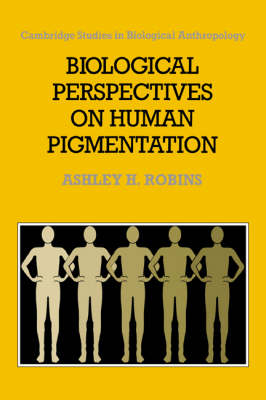 Biological Perspectives on Human Pigmentation - Cambridge Studies in Biological and Evolutionary Anthropology 7 (Hardback)