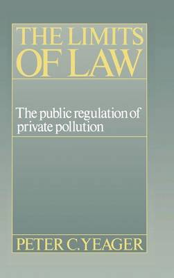 The Limits of Law: The Public Regulation of Private Pollution (Hardback)
