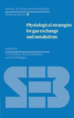 Society for Experimental Biology Seminar Series: Physiological Strategies for Gas Exchange and Metabolism Series Number 41 (Hardback)