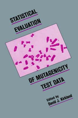 Statistical Evaluation of Mutagenicity Test Data (Hardback)